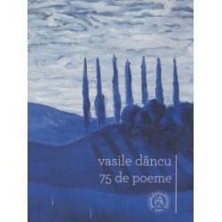 75 de poeme, de Vasile Dancu