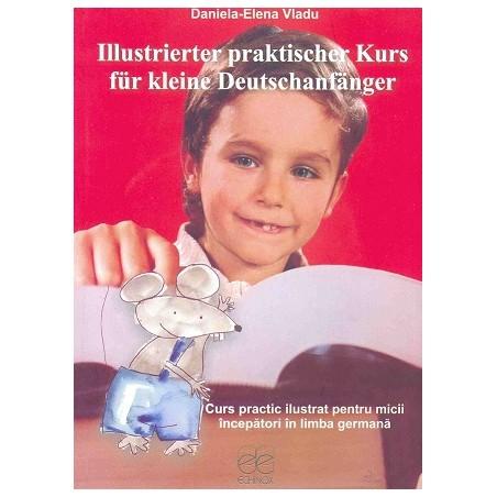 Curs practic ilustrat pentru micii începători în limba germană