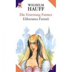 Die Errettung Fatmes/ Eliberarea Fatmei