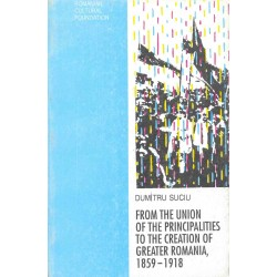 From the Union of the Principalities to the Creation of Greater Romania