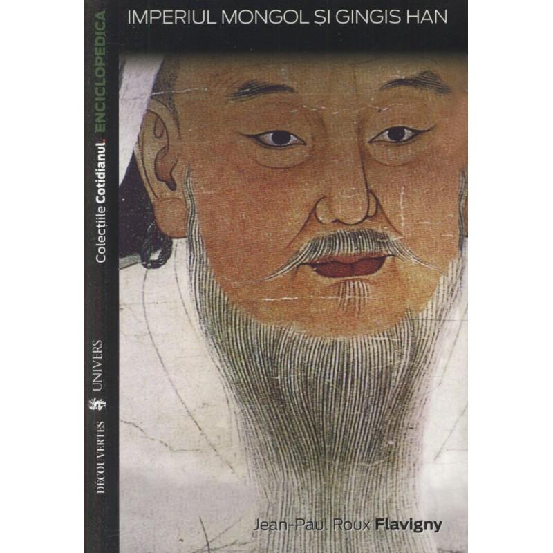 Imperiul mongol și Gingis Han