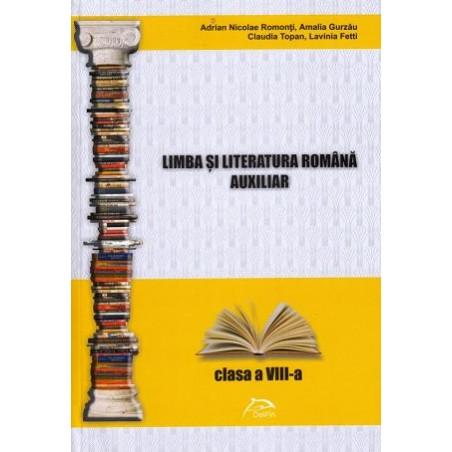 Limba şi literatura română - auxiliar clasa a 8-a