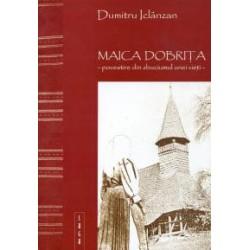 Maica Dobrita: povestire din zbuciumul unei vieti