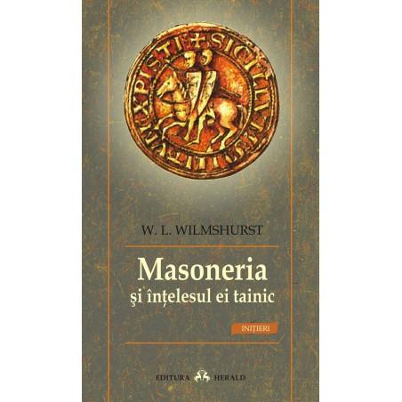 Masoneria și înțelesul ei tainic