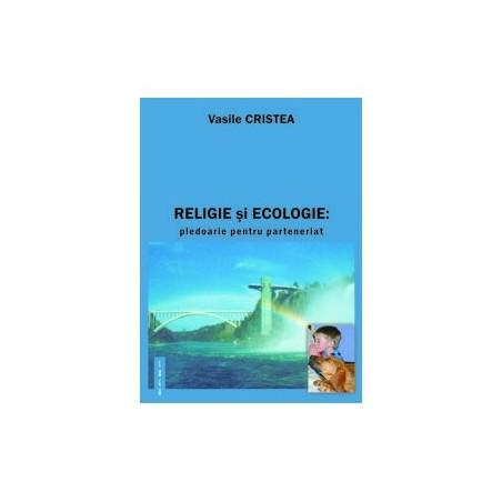 Religie și ecologie. Pledoarie pentru parteneriat
