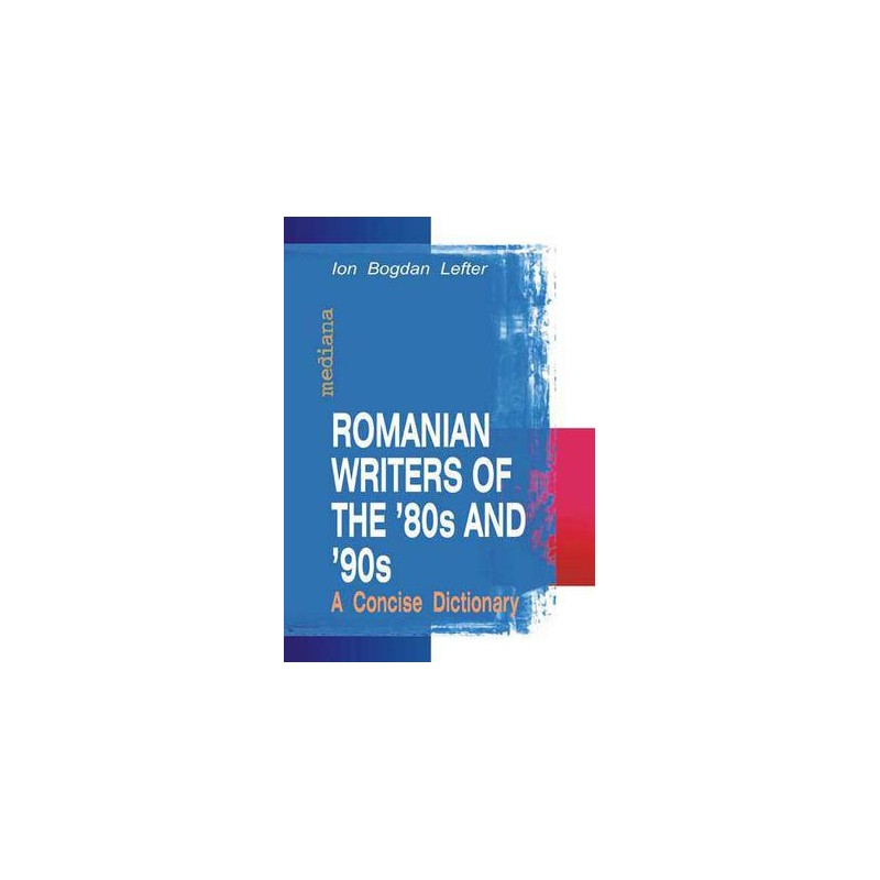 Romanian Writers of the `80s and `90s