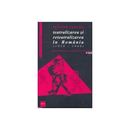 Teatralizarea și reteatralizarea în România (1920-1960)