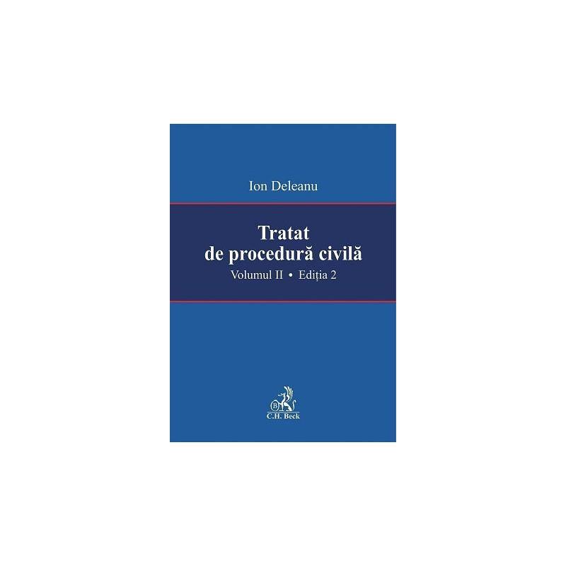 Tratat de procedura civila. Volumul II
