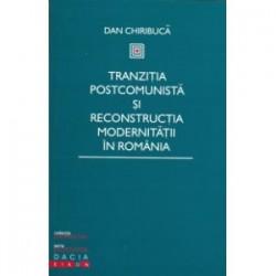 Tranzitia postcomunistă și reconstructia modernitătii în România
