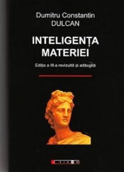 Inteligenta materiei, de D. Constantin Dulcan